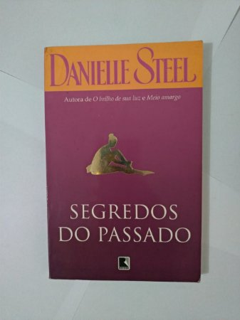 Segredos do Passado - Danielle Steel