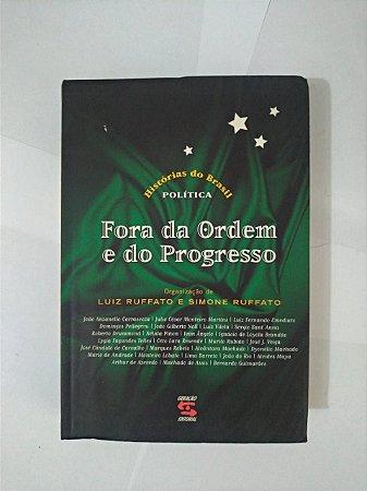 Fora do Ordem e do Progresso - Luiz Ruffato e Simone Ruffato