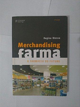 Merchandising Farma: A Farmácia do Futuro - Regina Blessa