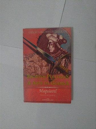 Escritos Políticos / A Arte da Guerra - Maquiavel (Obra-prima de cada autor)