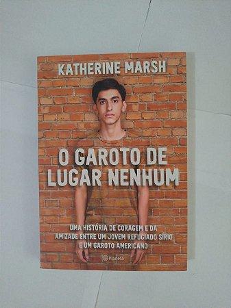 O Garoto de Lugar Nenhum - Katherine Marsh
