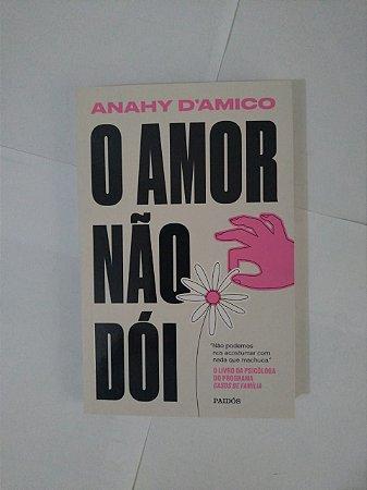 O Amor não Dói - Anahy D'Amico