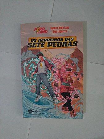 Os Herdeiros das Sete Pedras - Gabriel Nerd Land e Dani Luqueta