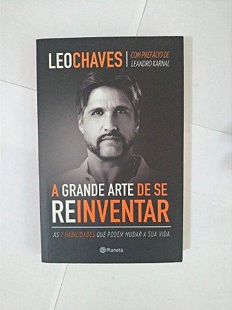 A Grande Arte de se Reinventar - Leo Chaves