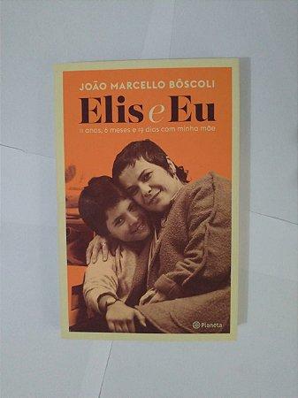 Elis e Eu - João Marcello Bôscoli