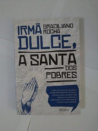 Irmã Dulce, A Santa dos Pobres - Graciliano Rocha