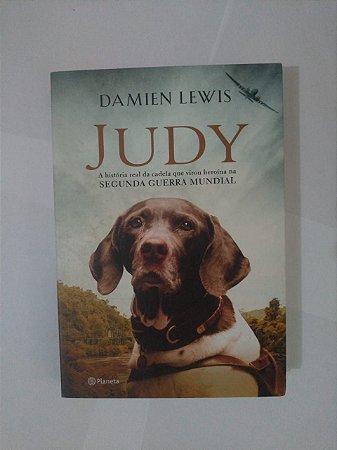 Judy: A História Real da Cadela que Virou Heroína na Segunda Guerra Mundial - Damien Lewis