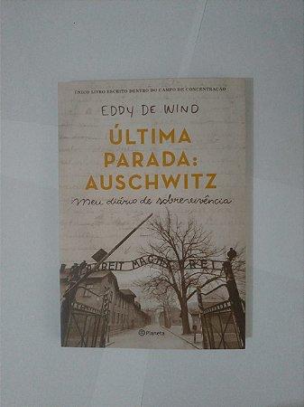 Última Parada: Auschwitz - Eddy de Wind