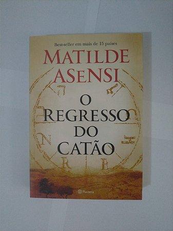 O Regresso do Catão - Matilde Asensi