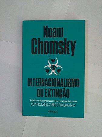 Internacionalismo ou Extinção - Noam Chomsky