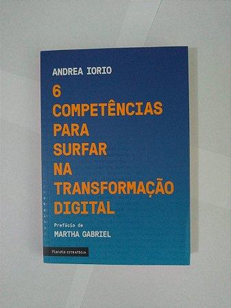 6 Competências Para Surfar na Transformação Digital - Andrea Iorio