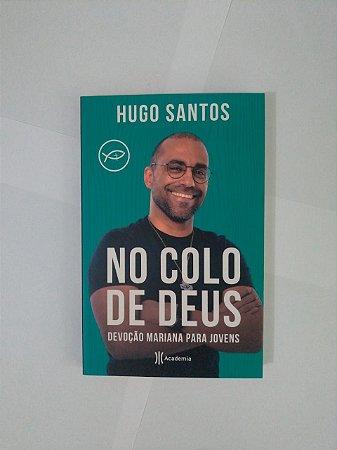 No Colo de Deus - Hugo Santos