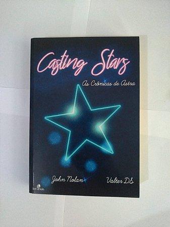 Casting Stars: As Crônicas de Astra - John Nolan e Valter DS