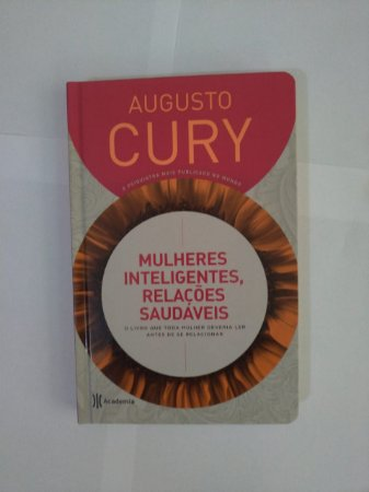 Mulheres Inteligentes, Relações Saudáveis - Augusto Cury