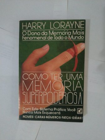 Como ter uma Memória Superpoderosa - Harry Lorayne