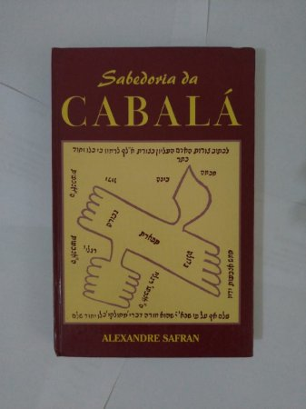 Sabedoria da Cabalá - Alexandre Safran