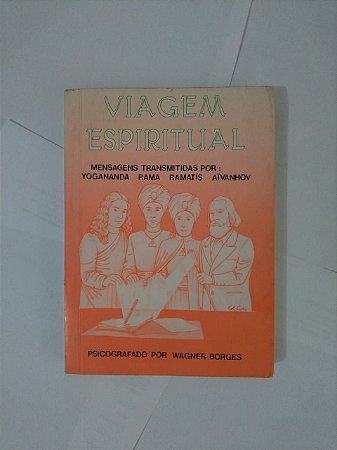 Viagem Espiritual - Wagner Borges