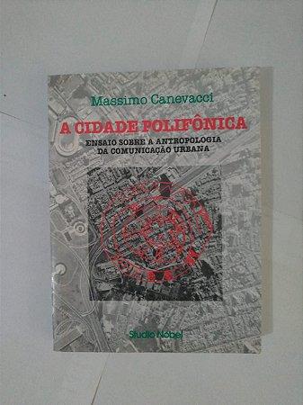 A Cidade Poliônica - Massimo Canevacci