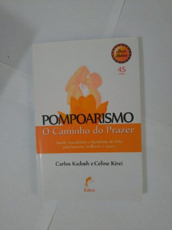 Pompoarismo: O Caminho do Prazer - Carlos Kadosh e Celine Kirei