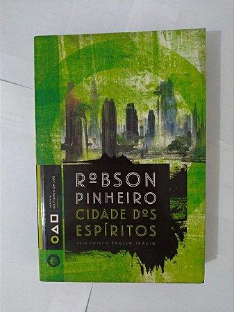 Cidade dos Espíritos  - Robson Pinheiro
