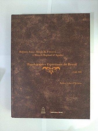 Bandeirantes Espirituais do Brasil (Século XVII) - Rabino Y. David Weitman