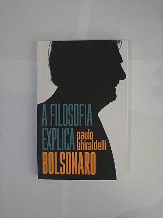 A Filosofia Explica Bolsonaro - Paulo Ghiraldelli