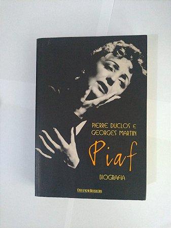 Piaf: Biografia - Pierre Duclos e Georges Martin