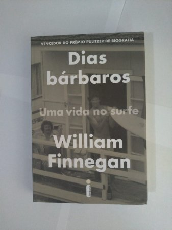 Dias Barbosa: Uma Vida no Surfe - William Finnegan