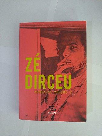 Zé Dirceu: Memórias Volume 1 - José Dirceu