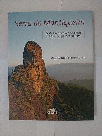 Serra da Mantiqueira: Onde São Paulo Rio de Janeiro e Minas Gerais se Encontram - Xavier Bartaburo e Valdemir Cunha