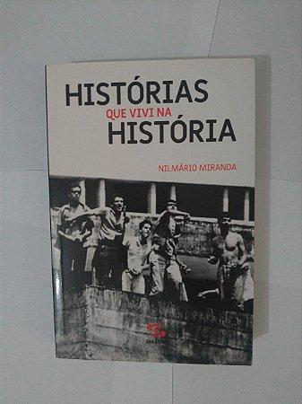 Histórias que Vivi na História - Nilmário Miranda