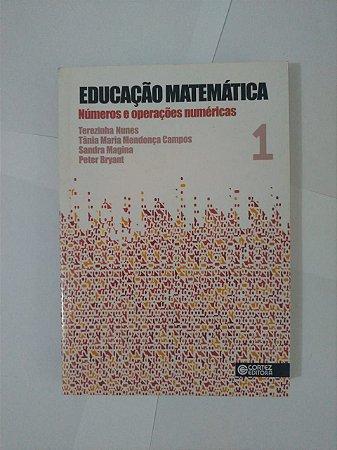 Educação Matemática: Números e Operações Numéricas - Terezinha Nunes, entre outros