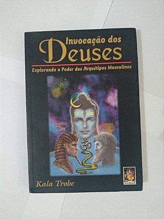 Invocação dos Deuses - Kala Trobe