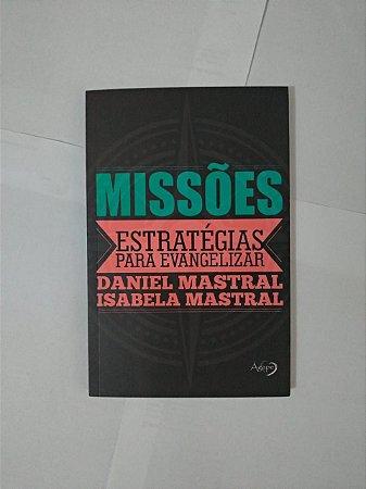 Missões: estratégias Para Evangelizar - Daniel Mastral e Isabela Mastral