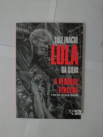 A Verdade Vencerá - Luiz Inácio Lula da Silva