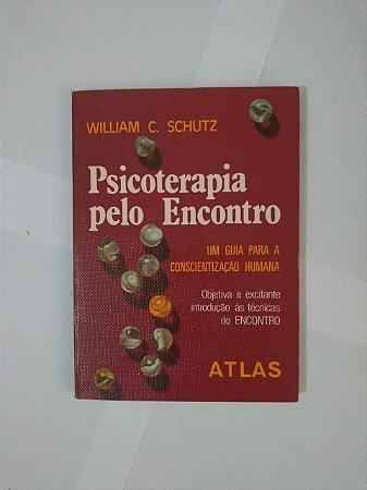 Psicoterapia Pelo Encontro - William C. Schutz
