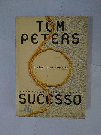 O Círculo da Inovação - Tom Peters