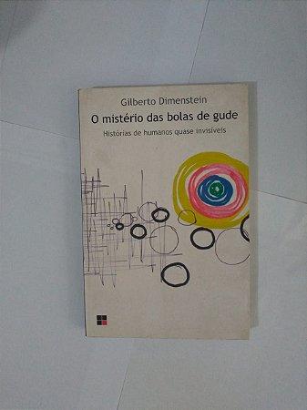 O Mistério das Bolas de Gude - Gilberto Dimenstein
