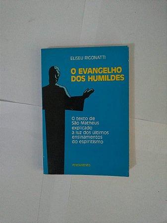 O Evangelho dos Humildes - Eliseu Rigonatti