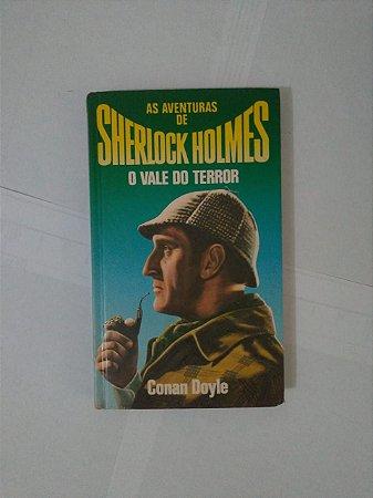 As Aventuras de Sherlock Holmes: O Vale do Terror - Conan Doyle