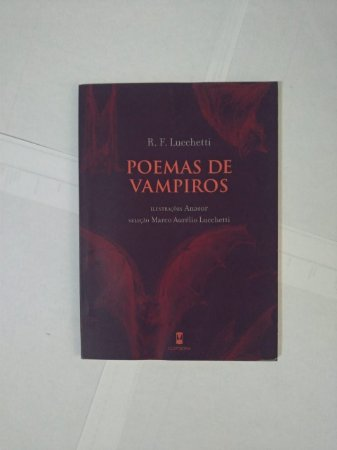 Poemas de Vampiros  - R. F. Lucchetti