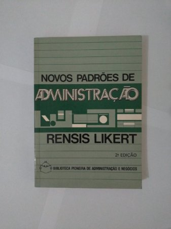Novos Padrões de Administração - Rensis Likert