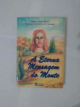 A Eterna Mensagem do Monte - Célia Xavier de Camargo