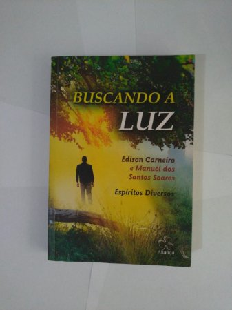 Buscando a Luz - Edilson Carneiro e Manuel Dos Santos Soares