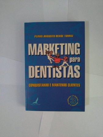 Marketing Para Dentistas - Plínio Augusto Rehse Tomaz