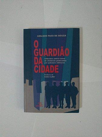 O Guardião da Cidade - Adilson Paes de Souza