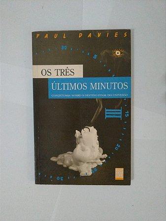 Os Três Últimos minutos - Paul Davies