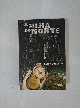 A Filha do Norte Vol. 1 - Luisa Soresini