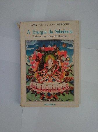 A Energia Da Sabedoria - Lama Yeshe e Zopa Rinpoche
