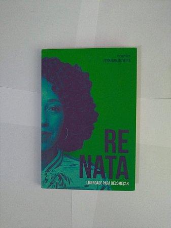 Renata: Liberdade para Recomeçar -  Fernanda Oliveira